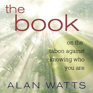 [英文audiobook音频+文本] The Book: On the Taboo Against Knowing Who You Are - Alan Watts