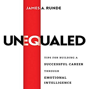[英文audiobook音频+文本] Unequaled: Tips for Building a Successful Career Through Emotional Intellignece - James A. Runde ,