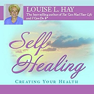 [英文audiobook音频+文本] Self-Healing: Creating Your Health - Louise L....