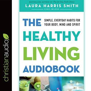 [英文audiobook音频+文本] The Healthy Living Audiobook: Simple, Everyday...
