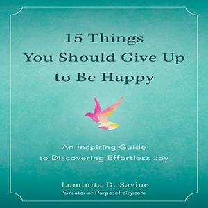 [英文audiobook音频+文本] 15 Things You Should Give up to Be Happy: An I...