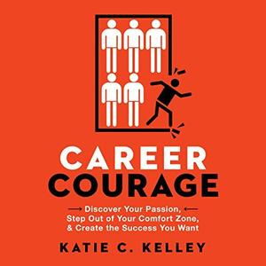 [英文audiobook音频+文本] Career Courage: Discover Your Passion, Step Ou...