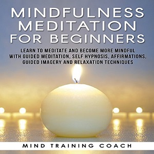 [英文audiobook音频+文本] Mindfulness Meditation for Beginners: Learn to...