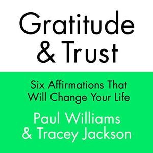 [英文audiobook音频+文本] Gratitude and Trust: Six Affirmations That Wil...