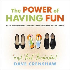 [英文audiobook音频+文本] The Power of Having Fun: How Planning Meaningf...