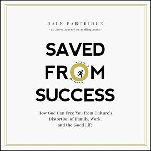 [英文audiobook音频+文本] Saved from Success: How God Can Free You from ...
