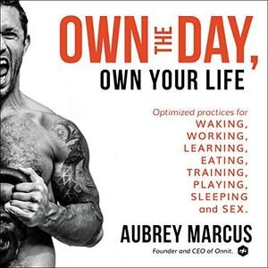 [英文audiobook音频+文本] Own the Day, Own Your Life: Optimized Practice...