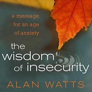 [英文audiobook音频+文本] The Wisdom Of Insecurity - Alan W. Watts
