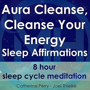 [英文audiobook音频+文本] Aura Cleanse, Cleanse Your Energy, Sleep Affir...