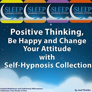 [英文audiobook音频+文本] Positive Thinking, Be Happy, and Change Your A...
