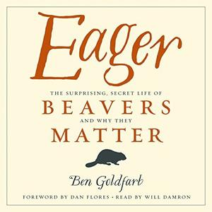 [英文audiobook音频+文本] Eager: The Surprising, Secret Life of Beavers ...
