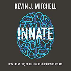 [英文audiobook音频+文本] Innate: How the Wiring of Our Brains Shapes Wh...