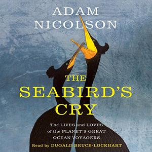 [英文audiobook音频+文本] The Seabird's Cry: The Lives and Loves of the ...