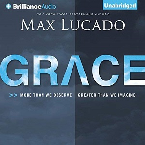 [英文audiobook音频+文本] Grace: More than We Deserve, Greater than We I...