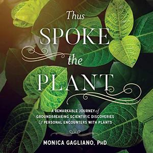 [英文audiobook音频+文本] Thus Spoke the Plant: A Remarkable Journey of ...