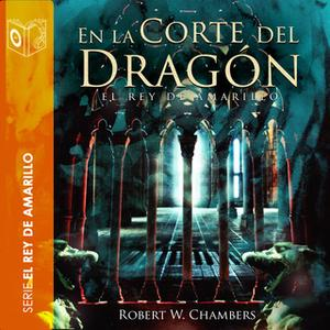 [西班牙文audiobook音频+文本] En la corte del dragón - Robert William Cham...
