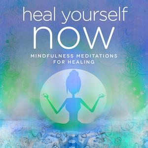 [英文audiobook音频+文本] Heal ​Y​ourself ​NOW​ - Mindfulness & Hypnosis...