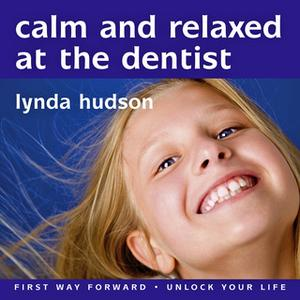 [英文audiobook音频+文本] Calm and Relaxed at the Dentist - Lynda Hudson