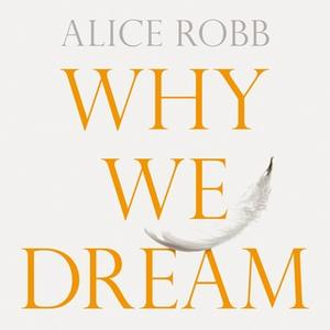 [英文audiobook音频+文本] Why We Dream: The Science, Creativity - Alice ...