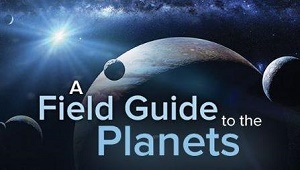 TTC Video视频] A Field Guide to the Planets