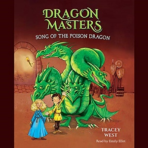 [英文audiobook音频+文本] Song of the Poison Dragon: Dragon Masters, Boo...