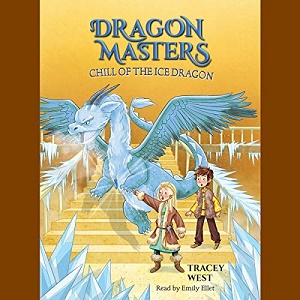 [英文audiobook音频+文本] Chill of the Ice Dragon Dragon Masters, Book 9...