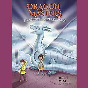 [英文audiobook音频+文本] Shine of the Silver Dragon Dragon Masters, Boo...
